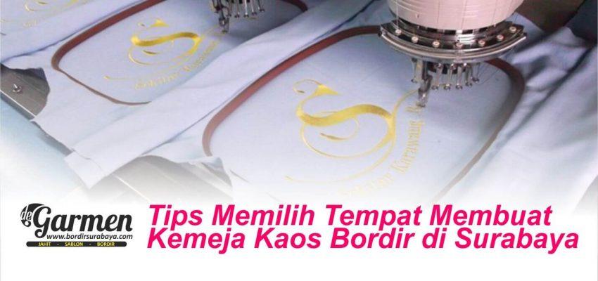 Tips Memilih Tempat Membuat Kemeja Kaos Bordir di Surabaya